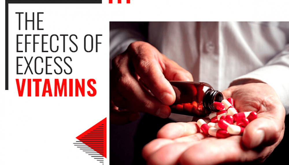 The effects of excess vitamins you must know about